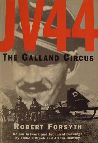 JV 44: The Galland Circus: Forsyth, Robert