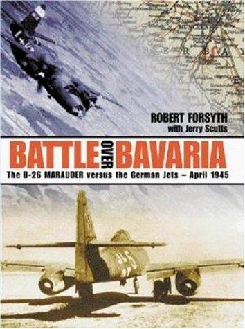 9780952686743: Battle Over Bavaria: The B-26 Marauder Versus German Jets -April 1945