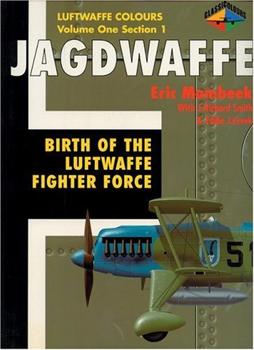 Jagdwaffe Vol.1, Section 1: Birth of the Luftwaffe Fighter Force (Luftwaffe Colours)