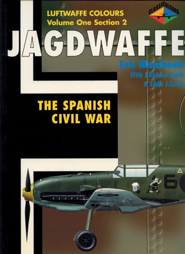 Luftwaffe Colours: The Spanish Civil War, Section 2 (Jagdwaffe) (0952686767) by Eric Mombeek; J Richard Smith; Eddie J Creek