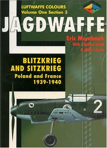 Jagdwaffe: Blitzkrieg & Sitzkrieg: Poland & France 1939-1940 -Volume One Section 3 (Luftwaffe Col...