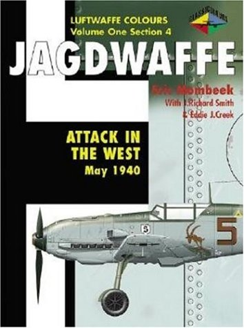 Jagdwaffe Volume 1 - Part 4: Attack in the West May 1940 (Luftwaffe Colours)