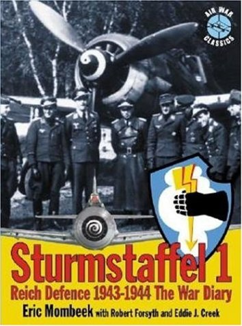 STURMSTAFFEL 1 RIECH DEFENCE 1943-1944 THE WAR DIARY