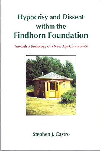 9780952688105: Hypocrisy and Dissent within the Findhorn Foundation: Towards a Sociology of a New Age Community