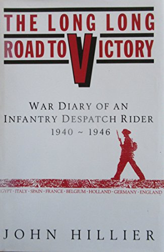 9780952692102: The Long Road to Victory: (Diary of an Infantry Dispatch Rider) 1940-1946