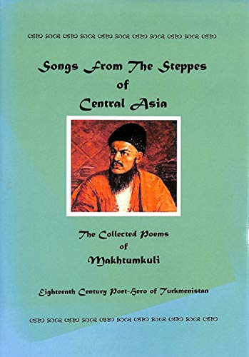 9780952696902: Songs from the Steppes of Central Asia: Selected Poems of Makhtumkuli