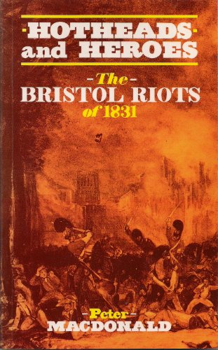 9780952700951: Hotheads and Heroes: Bristol Riots of 1831