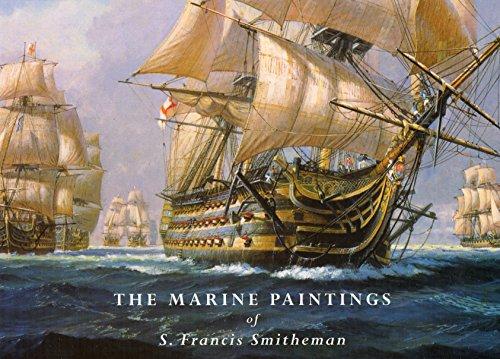 The Marine Paintings of S. Francis Smitheman: Smitheman, Stanley Francis