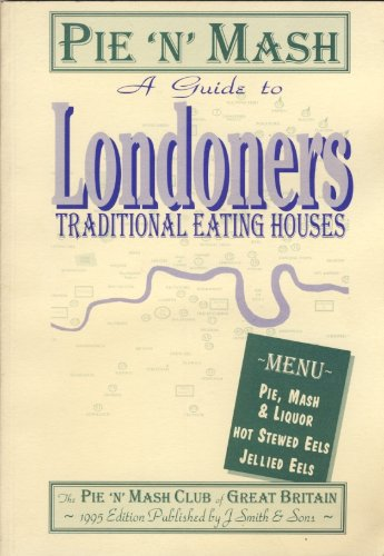 Pie 'N' Mash: A Guide To Londoners Traditional Eating Houses (SCARCE FIRST EDITION SIGNED BY THE ...