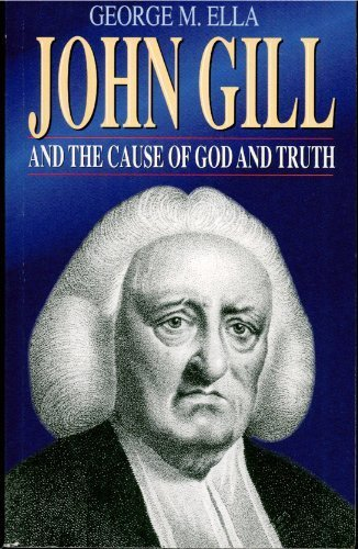 9780952707400: John Gill and the Cause of God and Truth