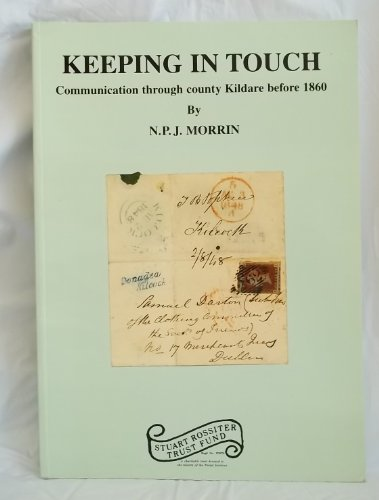 Keeping in Touch : Communication Through County Kildare Before 1860: Morrin, N. P. J.