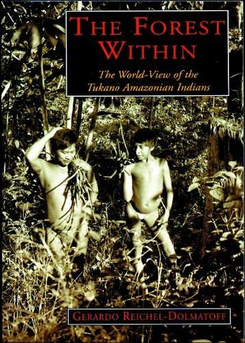 9780952730200: The Forest Within: The World-view of the Tukano Amazonian Indians
