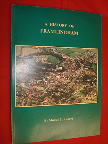 History of Framlingham: From Saxon times to: Kilvert, Muriel Leigh