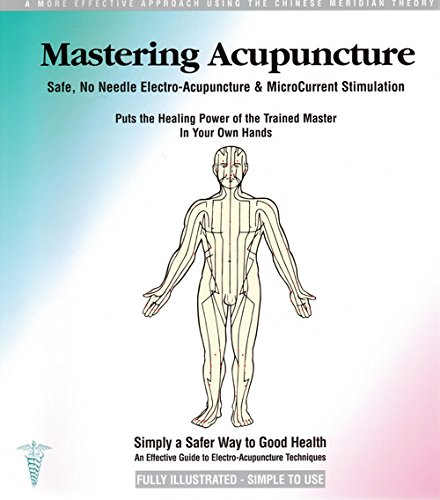 Simply a Safer Way: An Effective Guide to Electro-Acupuncture Techniques