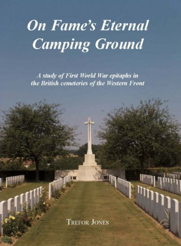 9780952745822: On Fame's Eternal Camping Ground: A Study of First World War Epitaphs in the British Cemeteries of the Western Front