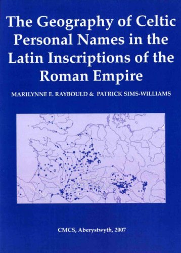 9780952747864: The Geography of Celtic Personal Names in the Latin Inscriptions of the Roman Empire