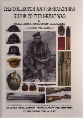 9780952754428: The Collector And Researcher's Guide To The Great War Volume 2. Small Arms, Munitions, Militaria