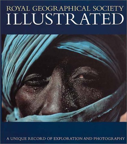9780952766513: Royal Geographic Society Illustrated: A Unique Record of Exploration and Photography