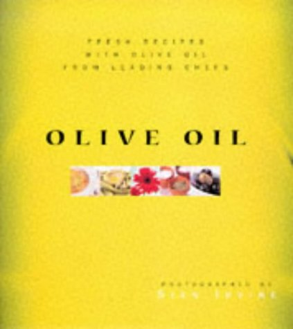 Olive Oil. Fresh Recipes with Olive Oil from Leading Chefs
