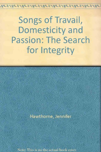Songs of Travail, Domesticity and Passion (0952776901) by Hawthorne, Jennifer