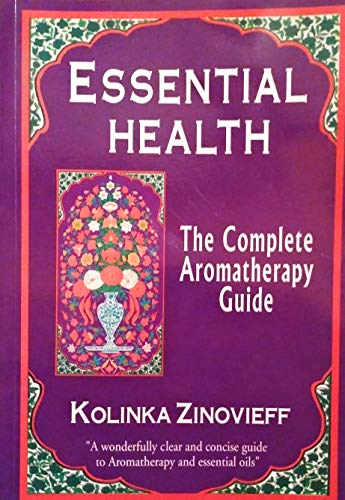 9780952782506: Essential Health: Complete Aromatherapy Guide