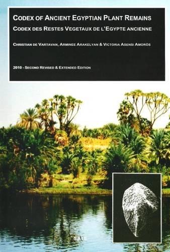 9780952782704: Codex of Ancient Egyptian Plant Remains/Codex des Restes Vegetaux de l'Egypte Ancienne (Temos)