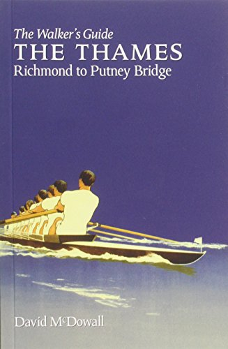 The Thames from Richmond to Putney Bridge: The Walker's Guide (Walker's Guides): McDowall...