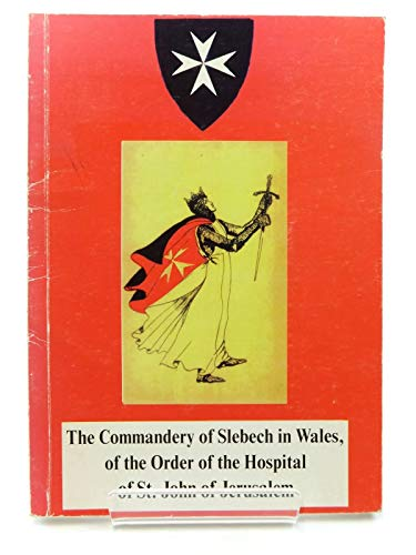 9780952789109: Commandery of Slebech in Wales of the Order of the Hospital of St.John of Jerusalem