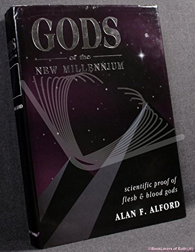 9780952799405: Gods of the New Millennium: Scientific Proof of Flesh and Blood Gods