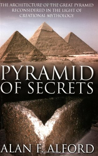 9780952799429: Pyramid of Secrets: The Architecture of the Great Pyramid Reconsidered in the Light of Creational Mythology
