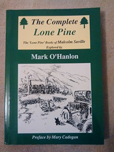 9780952805908: The Complete Lone Pine: Lone Pine Books of Malcolm Saville Explored by Mark O'Hanlon