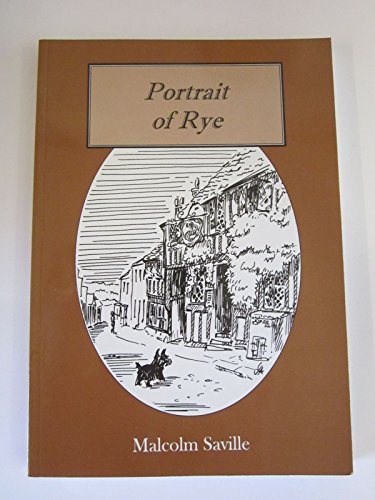 9780952805922: Portrait of Rye: With Some Sketches of Places Worth Visiting within Easy Reach of the Ancient Town