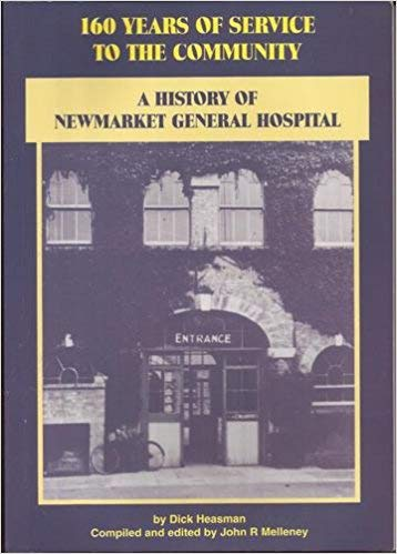 9780952811107: 160 Years of Service to the Community: History of Newmarket General Hospital