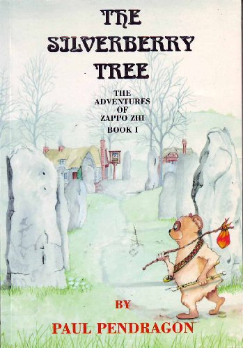 Adventures of Zappo Zhi: The Silverberry Tree: Pendragon, Paul