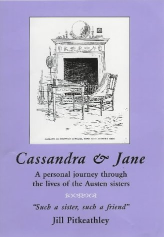9780952821052: Cassandra and Jane: A Personal Journey Through the Lives of the Austen Sisters