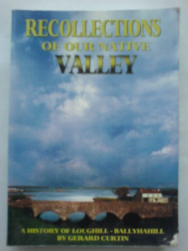 9780952826354: Recollections of Our Native Valley: History of the Parish of Loughill-Ballyhahill and the Owvaun Valley