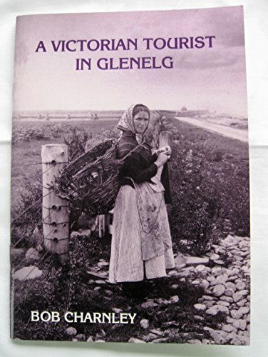 9780952826804: Victorian Tourist in Glenelg: A Unique Collection of Photographs Taken in 1889 by Dr.Francis Smart of Tunbridge Wells
