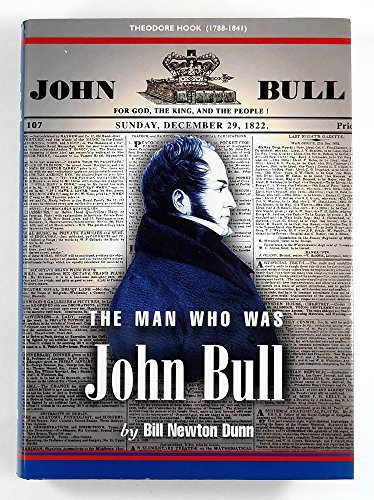 9780952827702: The Man Who Was John Bull: Biography of Theodore Hook (1788-1841)