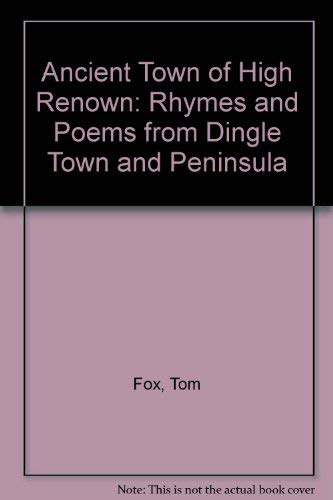 9780952827818: Ancient Town of High Renown: Rhymes and Poems from Dingle Town and Peninsula