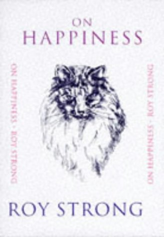 On Happiness: Sir Roy Strong