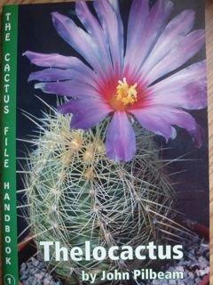 Thelocactus (Cactus File Handbook) (0952830205) by Pilbeam, John
