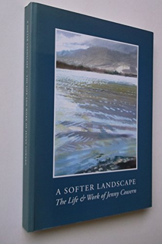9780952835684: A Softer Landscape: The Life and Work of Jenny Cowern