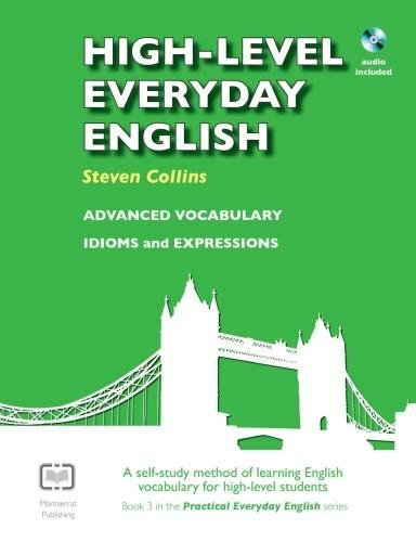 9780952835851: High-Level Everyday English with Audio: A Self-Study Method of Learning English Vocabulary for High-Level Students (Practical Everyday English)