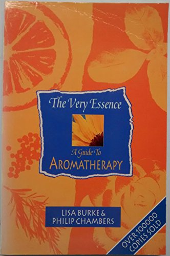 "9780952842903: The Very Essence : "" A Guide To Aromatherapy "" :"