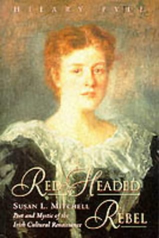 9780952845379: Red-headed Rebel: Susan L.Mitchell, Poet and Mystic of the Irish Cultural Renaissance