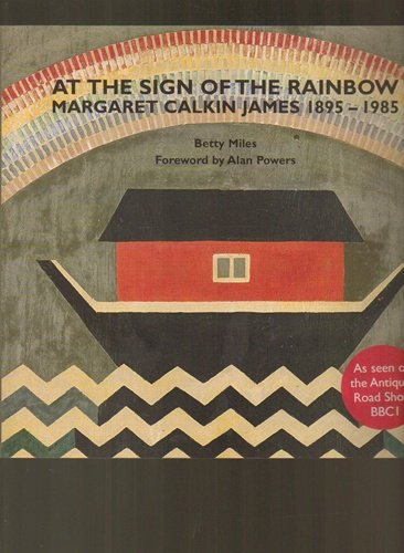 At the Sign of the Rainbow - Margaret Calkin James 1895-1985: Miles, Betty
