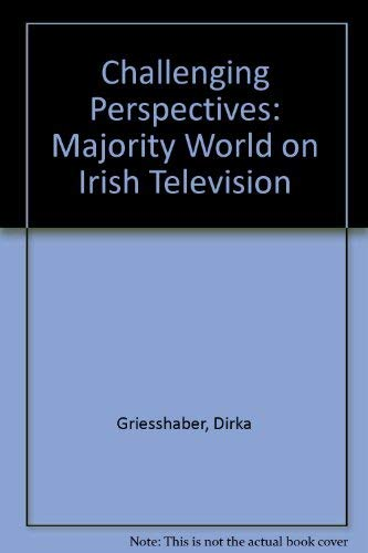 Challenging Perspectives Majority World on Irish Television: Griesshaber, Dirka