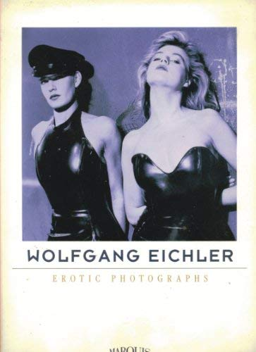 9780952869122: Wolfgang Eichler: Erotic Photographs