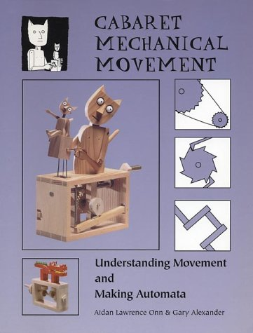 9780952872900: Cabaret Mechanical Movement: Mechanisms and How to Make Automata and Mechanical Sculpture