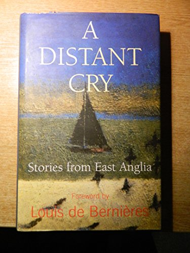 A Distant Cry: Stories from East Anglia.: Edited by Peter